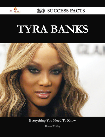 Tyra Banks 270 Success Facts - Everything you need to know about Tyra Banks - cover