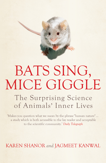 Bats Sing Mice Giggle - The Surprising Science of Animals' Inner Lives - cover