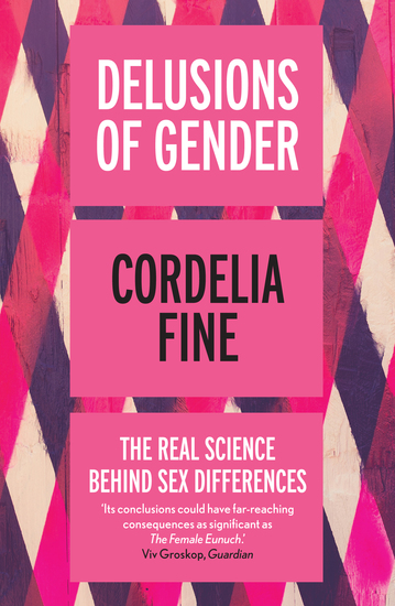 Delusions of Gender - The Real Science Behind Sex Differences - cover