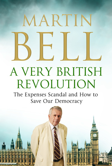A Very British Revolution - The Expenses Scandal and How to Save Our Democracy - cover