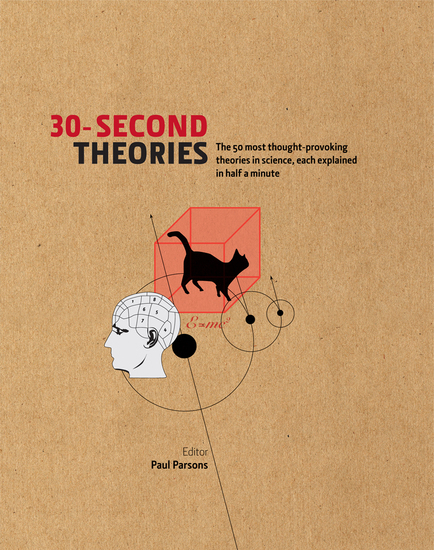 30-second Theories - The 50 Most Thought-provoking Theories in Science - cover