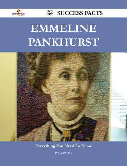 Emmeline Pankhurst 85 Success Facts - Everything you need to know about Emmeline Pankhurst - cover