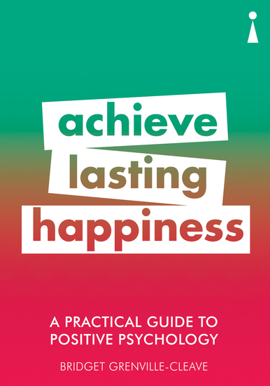 Introducing Positive Psychology - A Practical Guide - cover