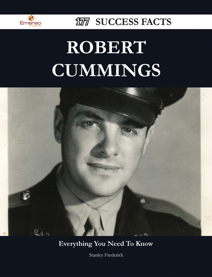 Robert Cummings 177 Success Facts - Everything you need to know about Robert Cummings - cover