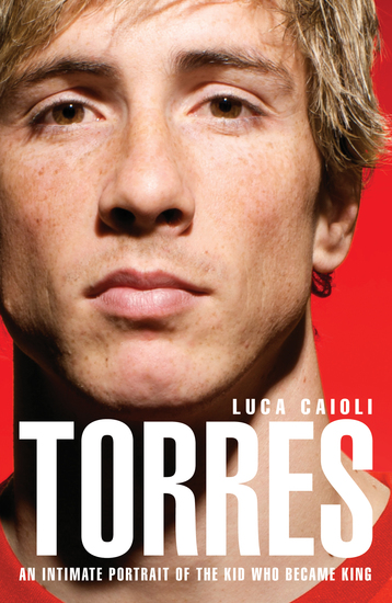 Torres - An Intimate Portrait of the Kid Who Became King - cover