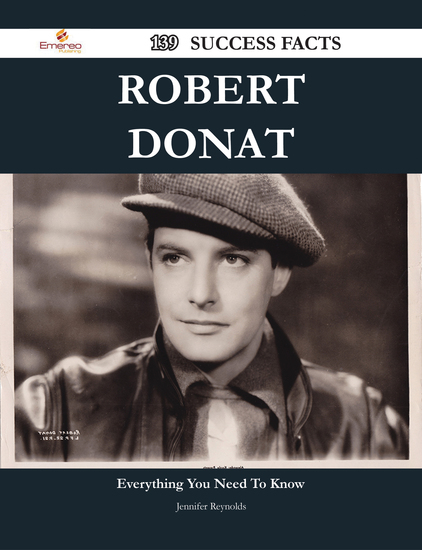 Robert Donat 139 Success Facts - Everything you need to know about Robert Donat - cover