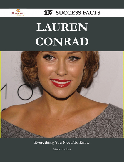 Lauren Conrad 107 Success Facts - Everything you need to know about Lauren Conrad - cover