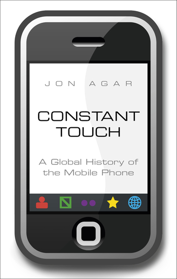 Constant Touch - A Global History of the Mobile Phone - cover