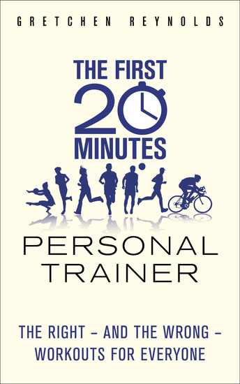 The First 20 Minutes Personal Trainer - The right - and the wrong - workouts for everyone - cover