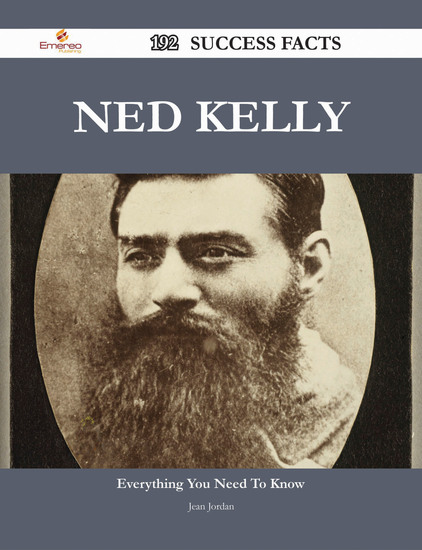 Ned Kelly 192 Success Facts - Everything you need to know about Ned Kelly - cover
