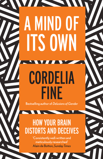 A Mind of Its Own - How Your Brain Distorts and Deceives - cover