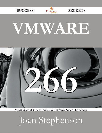 VMware 266 Success Secrets - 266 Most Asked Questions On VMware - What You Need To Know - cover