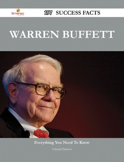 Warren Buffett 197 Success Facts - Everything you need to know about Warren Buffett - cover