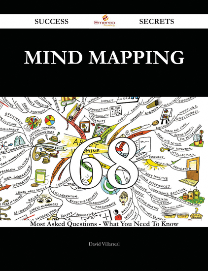 Mind Mapping 68 Success Secrets - 68 Most Asked Questions On Mind Mapping - What You Need To Know - cover