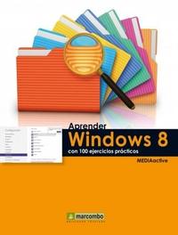 Aprender Windows 8 con 100 ejercicios prácticos