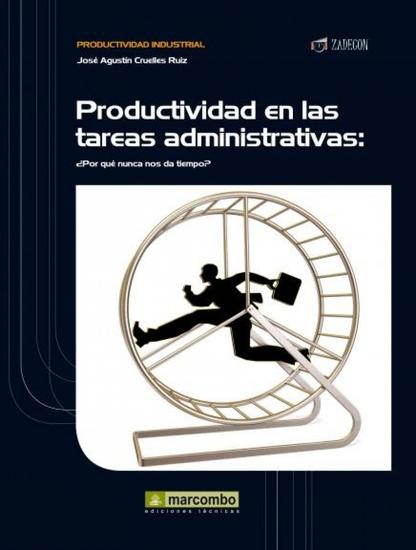 Productividad en las tareas administrativas - ¿Por qué nunca nos da tiempo? - cover