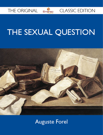 The Sexual Question - The Original Classic Edition - cover