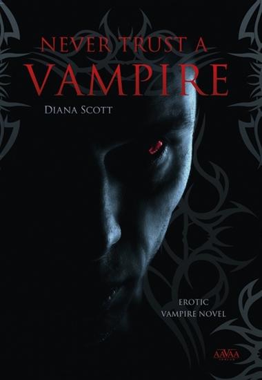 Never trust a vampire - Erotic Vampire Story - cover