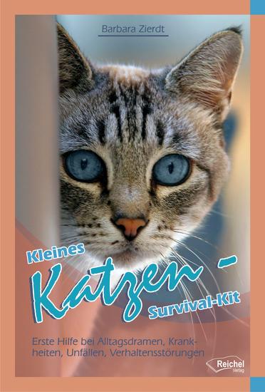 Kleines Katzen-Survival-Kit - Erste Hilfe bei Alltagsdramen Krankheiten Unfällen Verhaltensstörungen - cover