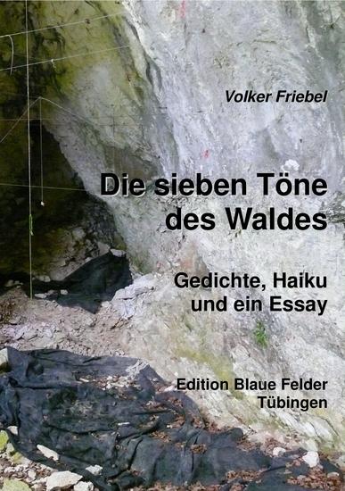 Die sieben Töne des Waldes - Gedichte Haiku und ein Essay - cover
