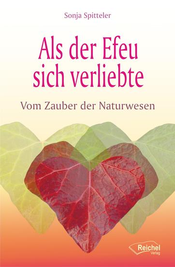 Als der Efeu sich verliebte - Vom Zauber der Naturwesen - cover