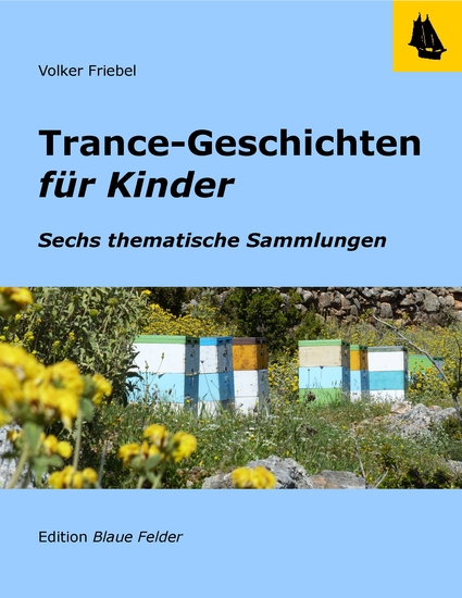 Trance-Geschichten für Kinder - Ruhe und Kraft Mut Selbstbeherrschung Leichtigkeit und Freude Konzentration Schlaf - Sechs thematische Sammlungen - cover