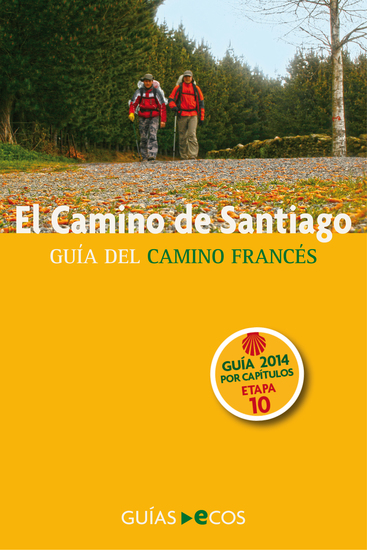 El Camino de Santiago Etapa 10 De Santo Domingo de la Calzada a Belorado - Guía del Camino Francés 2014 - cover