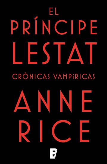 El príncipe Lestat - Nueva entrega de las Crónicas Vampíricas Vol XI - cover