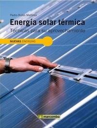 Energia Solar Térmica - Técnicas para su Aprovechamiento