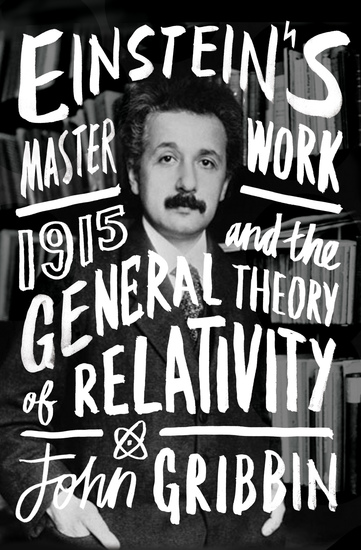 Einstein's Masterwork - 1915 and the General Theory of Relativity - cover