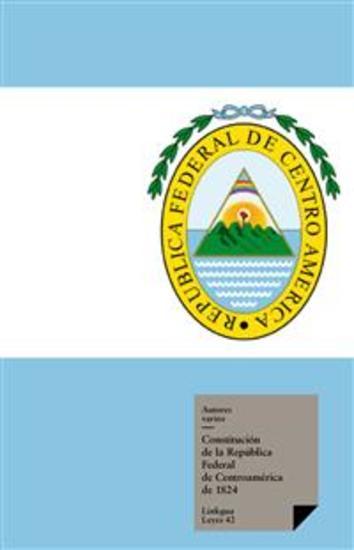 Constituciones fundacionales de las Provincias Unidas del Centro de América - cover