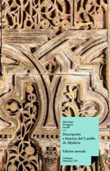 Descripción e historia del Castillo de Aljafería sito extramuros de la ciudad de Zaragoza - cover