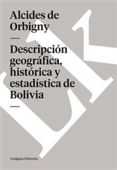 Descripción geográfica histórica y estadística de Bolivia - cover