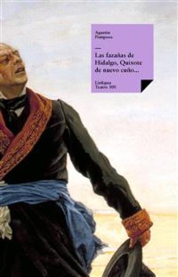 Las fazañas de Hidalgo Quixote de nuevo cuño facedor de tuertos etc - cover