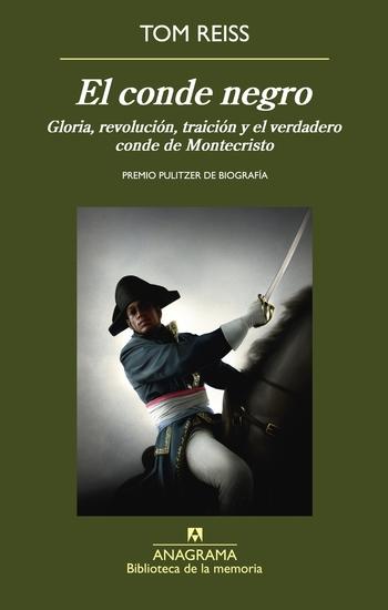 El conde negro - Gloria revolución traición y el verdadero conde de Montecristo - cover