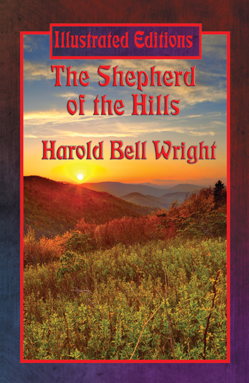 The Shepherd of the Hills (Illustrated Edition) - With linked Table of Contents - cover