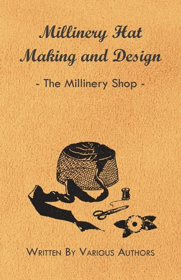 Millinery Hat Making and Design - The Millinery Shop - cover