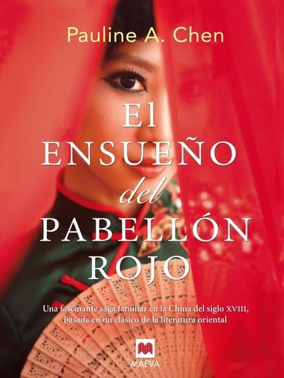 El ensueño del pabellón rojo - Una fascinante saga familiar en la China del siglo XVIII basada en un clásico de la literatura oriental - cover
