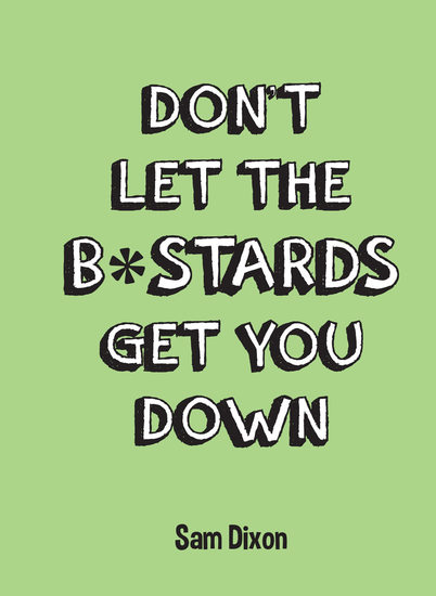 Don't Let the B*stards Get You Down - cover