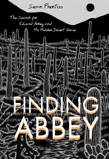 Finding Abbey - The Search for Edward Abbey and His Hidden Desert Grave - cover