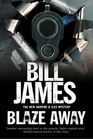 Blaze Away: A Harpur & Isles British police procedural - cover