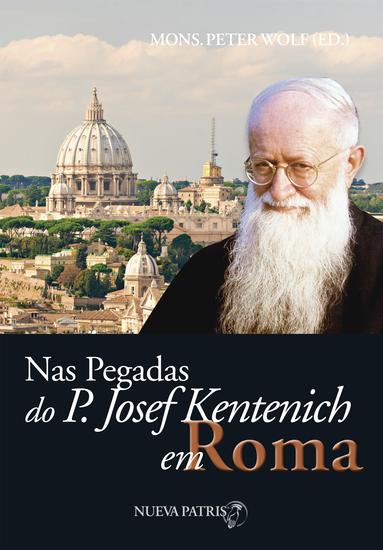 Nas pegadas do P Josef Kentenich em Roma - cover