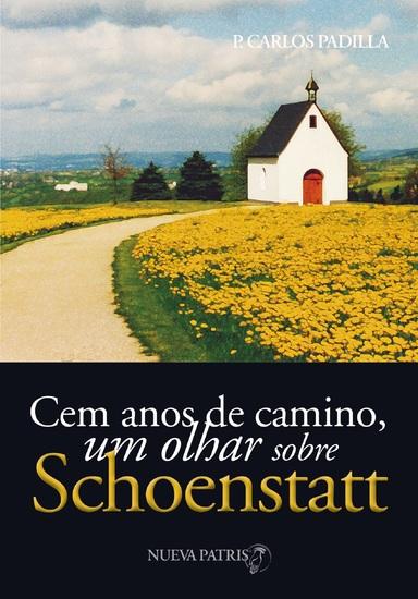 Cem anos de caminho um olhar sobre Schoenstatt - cover