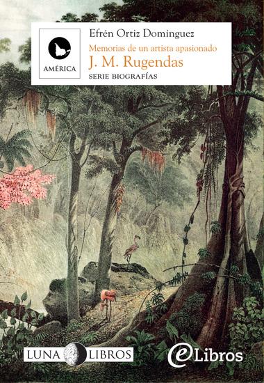 Johann Moritz Rugendas: memorias de un artista apasionado - cover
