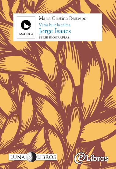 Jorge Isaacs Verás huir la calma - cover