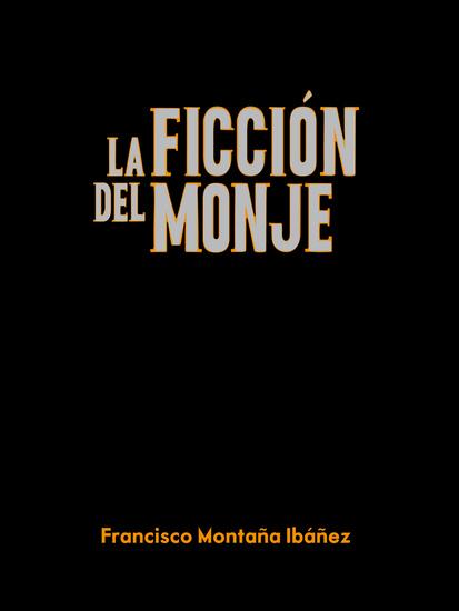 La ficción del monje - cover