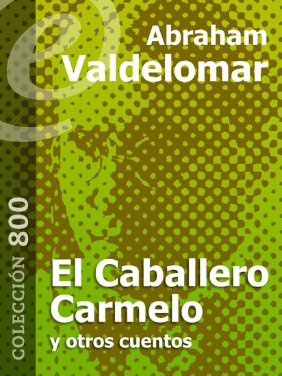 El Caballero Carmelo y otros cuentos - cover