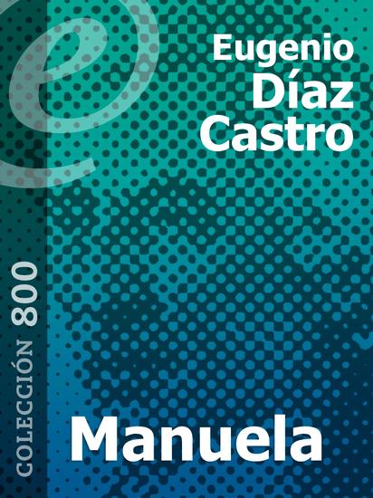 Manuela - Novela de costumbres colombianas - cover