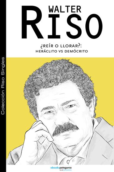 ¿Reír o llorar?: Heráclito vys Demócrito - cover