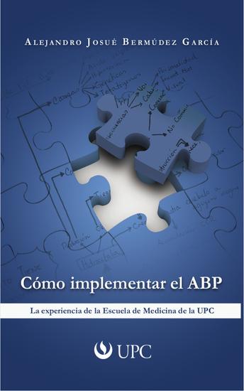 Cómo implementar el ABP - La experiencia de la Escuela de Medicina de la UPC - cover